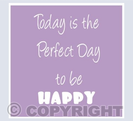 today is a perfect day - lavender