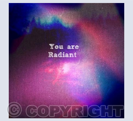 You are radiant