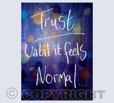 Trust Until it Feels Normal